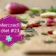 Mercredi diet #23